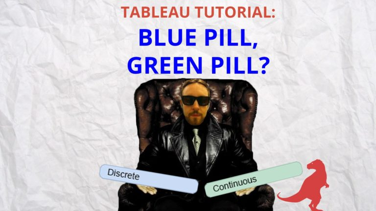 Tableau Tips: Green Pills & Blue Pills