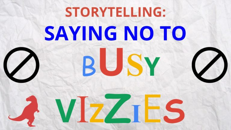 Saying no to Busy Vizzies