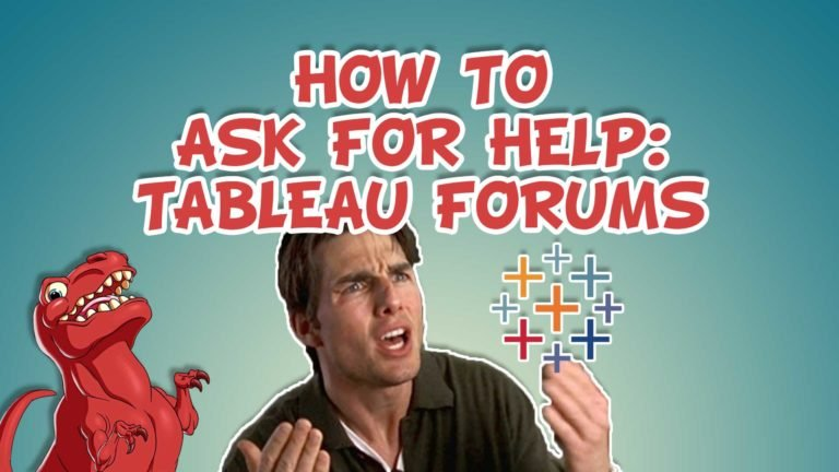 How to successfully ask for help in the Tableau Forums